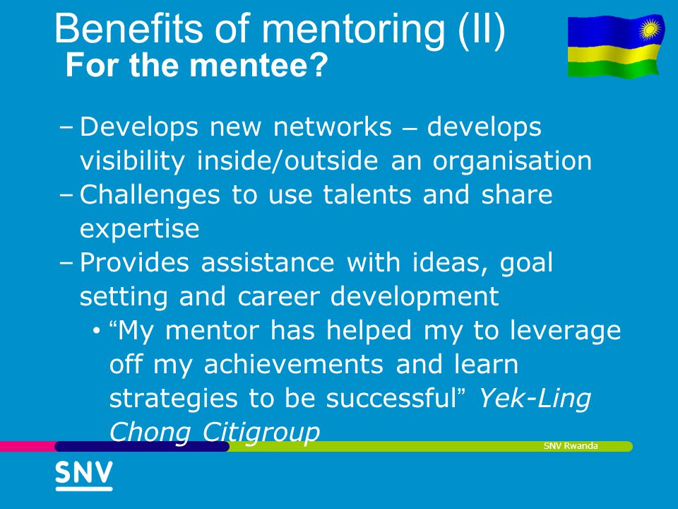 Benefits of mentoring (II) For the mentee