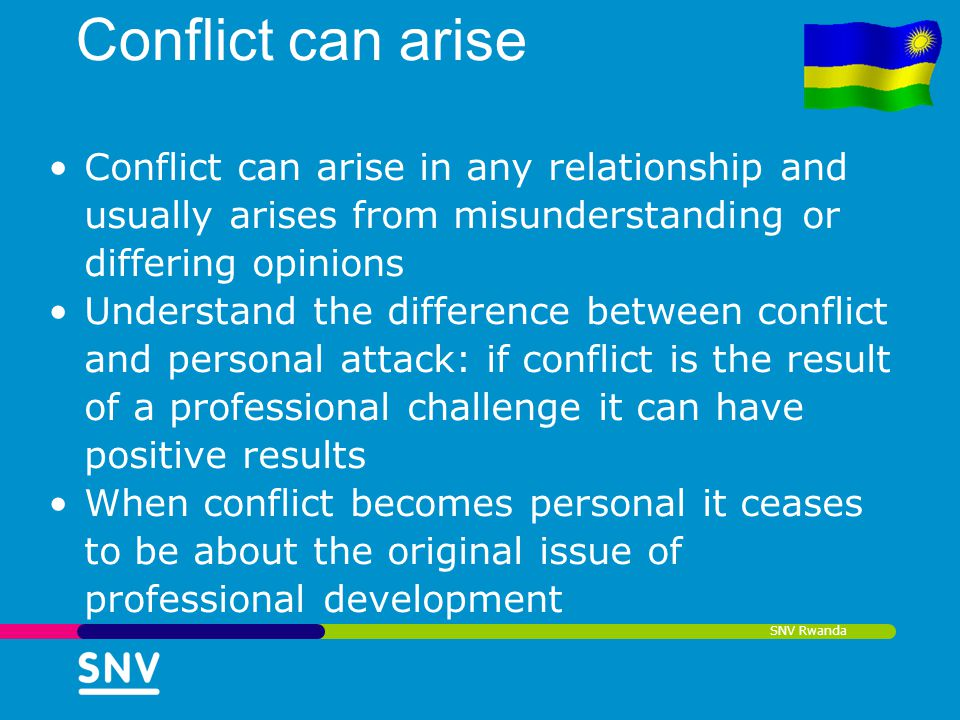 Conflict can arise Conflict can arise in any relationship and usually arises from misunderstanding or differing opinions.