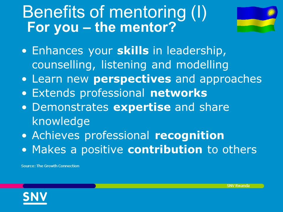 Benefits of mentoring (I) For you – the mentor