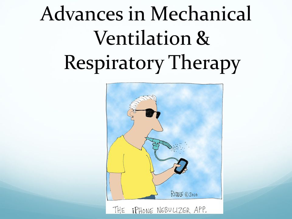 Advances in Mechanical Ventilation & Respiratory Therapy