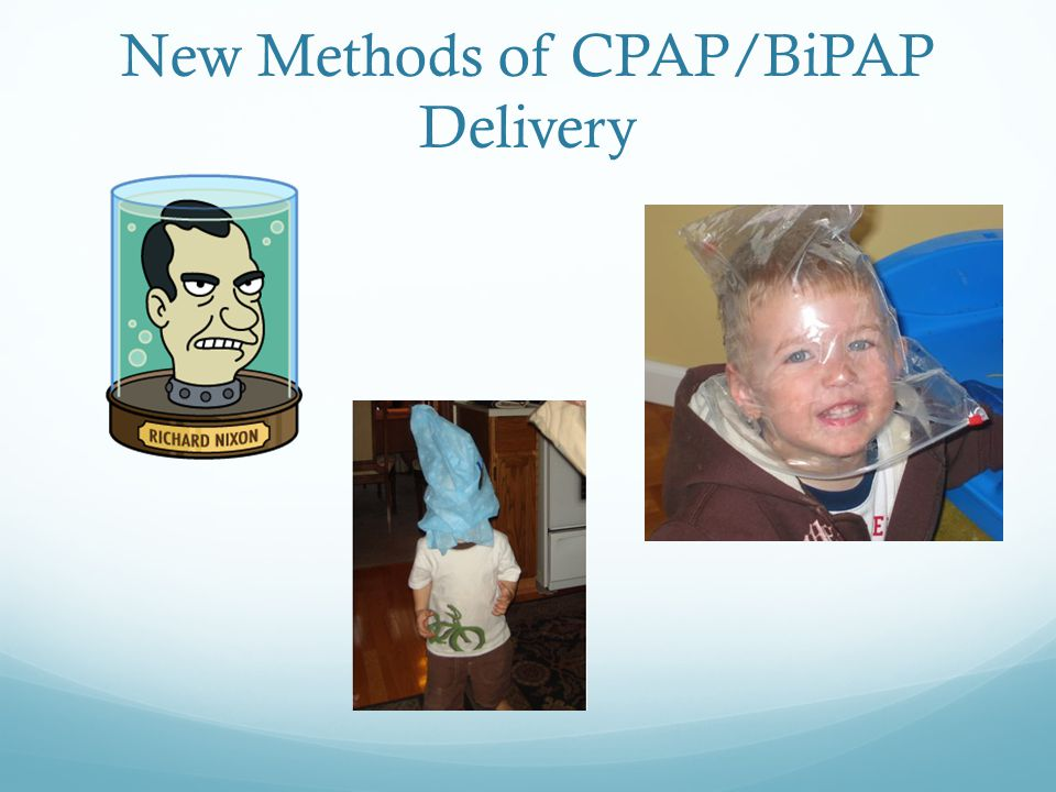 New Methods of CPAP/BiPAP Delivery