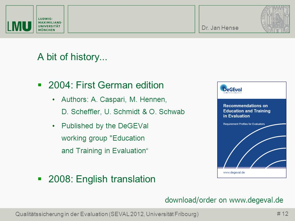 A bit of history... 2004: First German edition