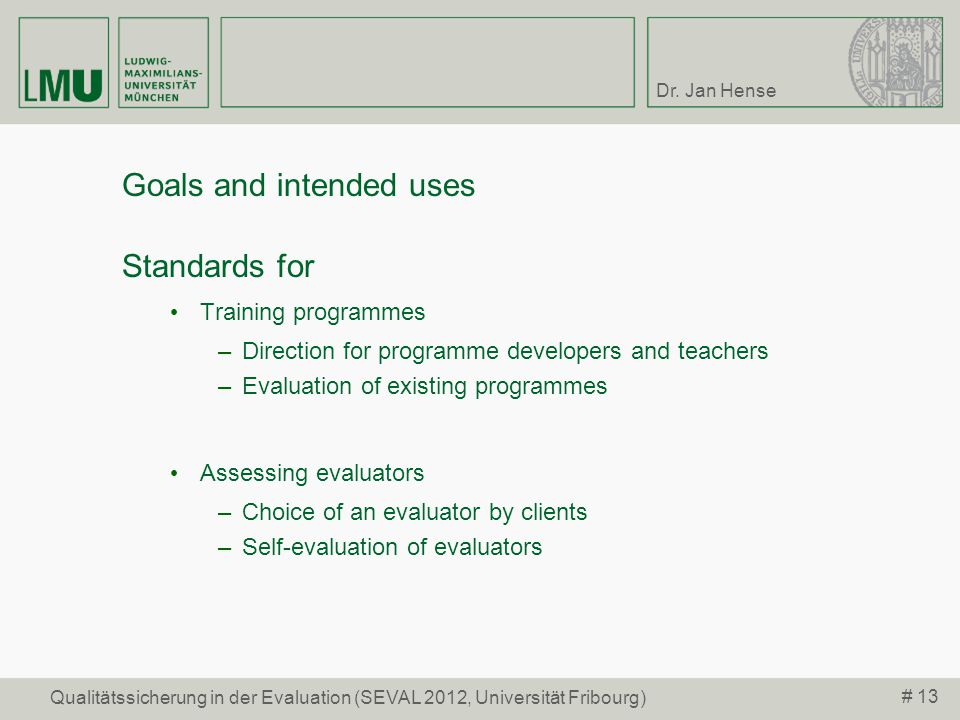 Goals and intended uses Standards for
