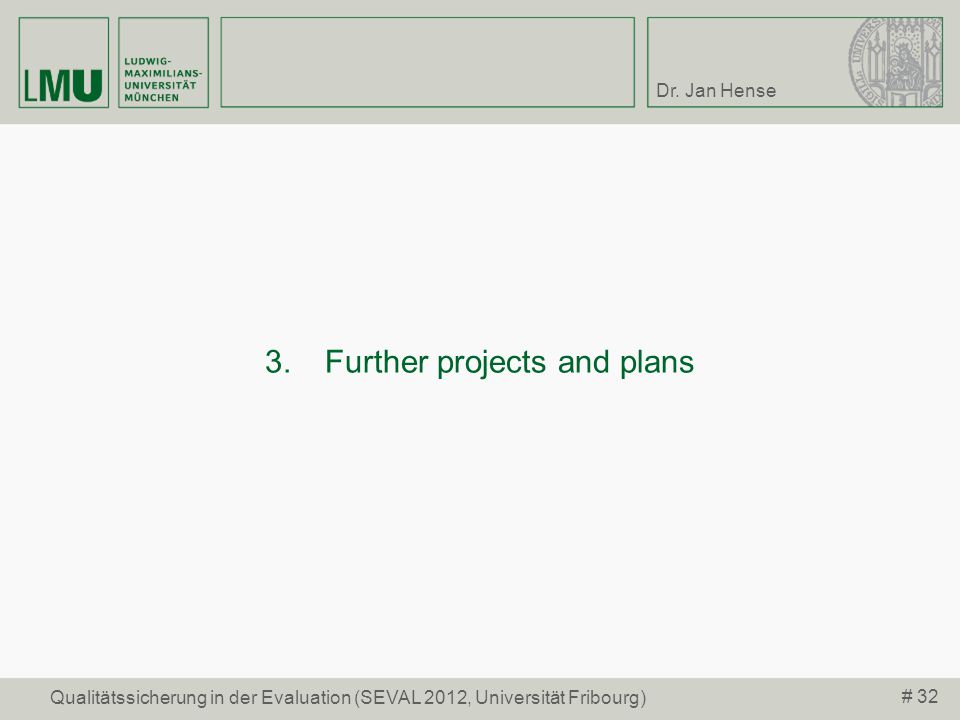 3. Further projects and plans