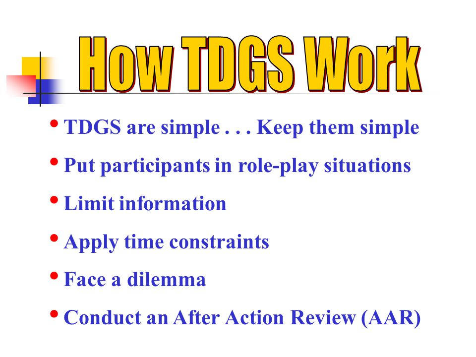 How TDGS Work TDGS are simple . . . Keep them simple