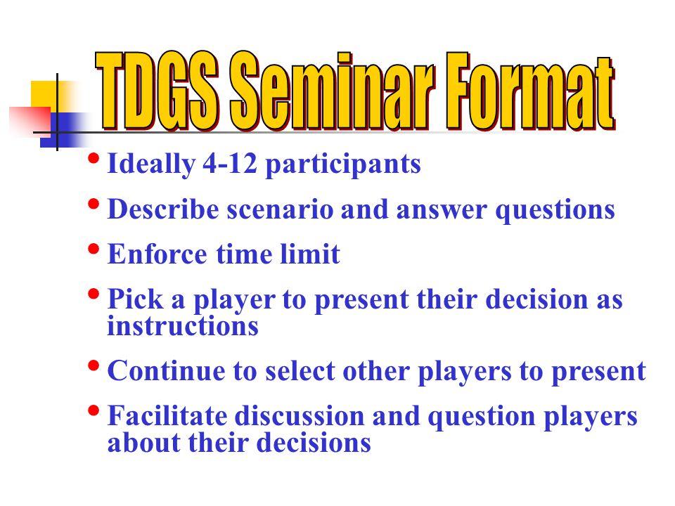 TDGS Seminar Format Ideally 4-12 participants