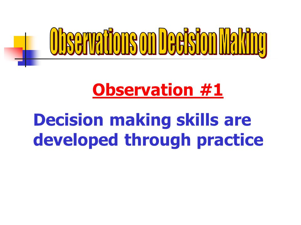 Observations on Decision Making