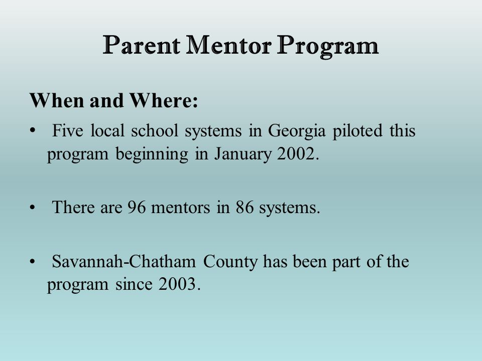 Parent Mentor Program When and Where: