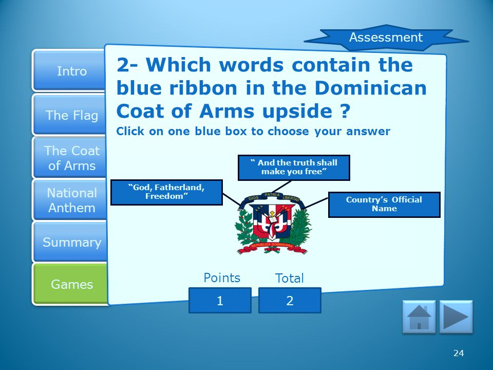 Assessment 2- Which words contain the blue ribbon in the Dominican Coat of Arms upside Click on one blue box to choose your answer.