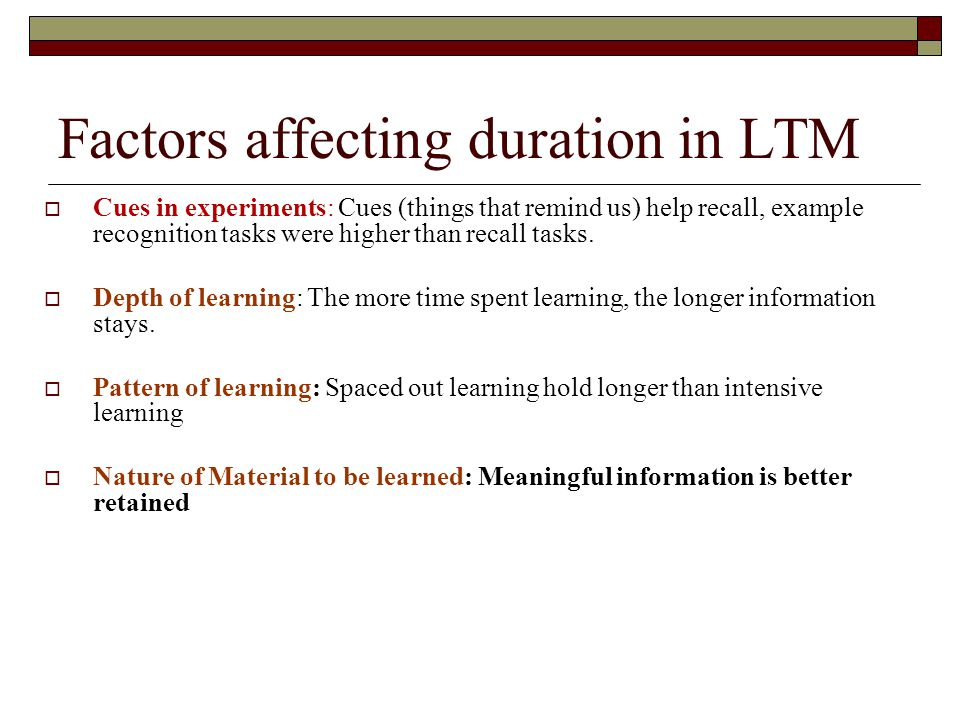 Factors affecting duration in LTM
