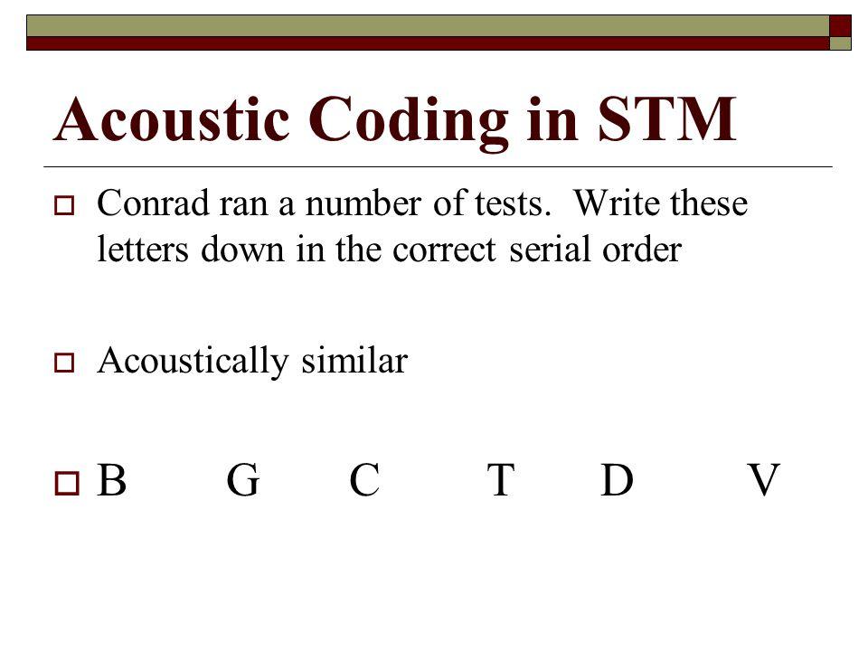 Acoustic Coding in STM B G C T D V