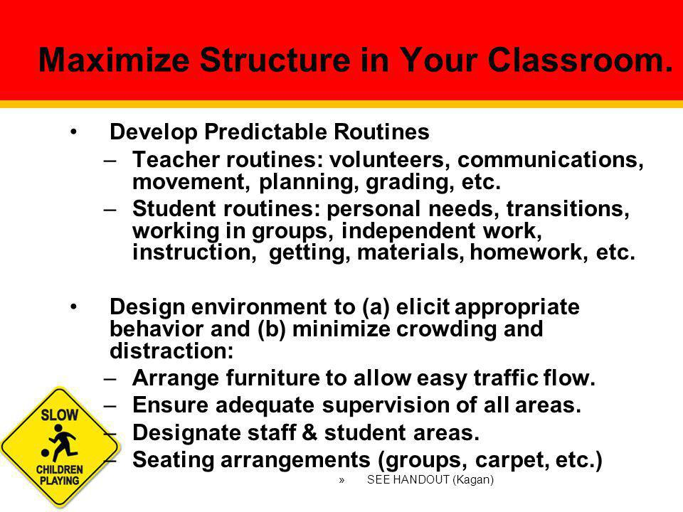 Maximize Structure in Your Classroom.