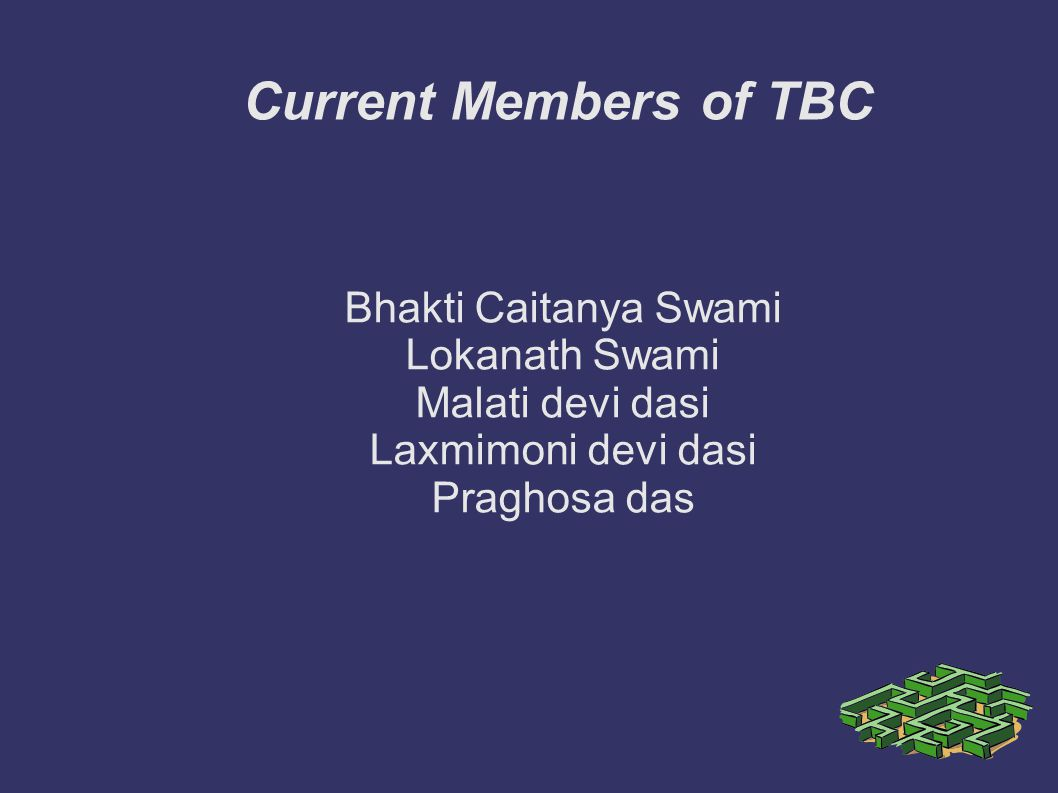 Current Members of TBC Bhakti Caitanya Swami Lokanath Swami