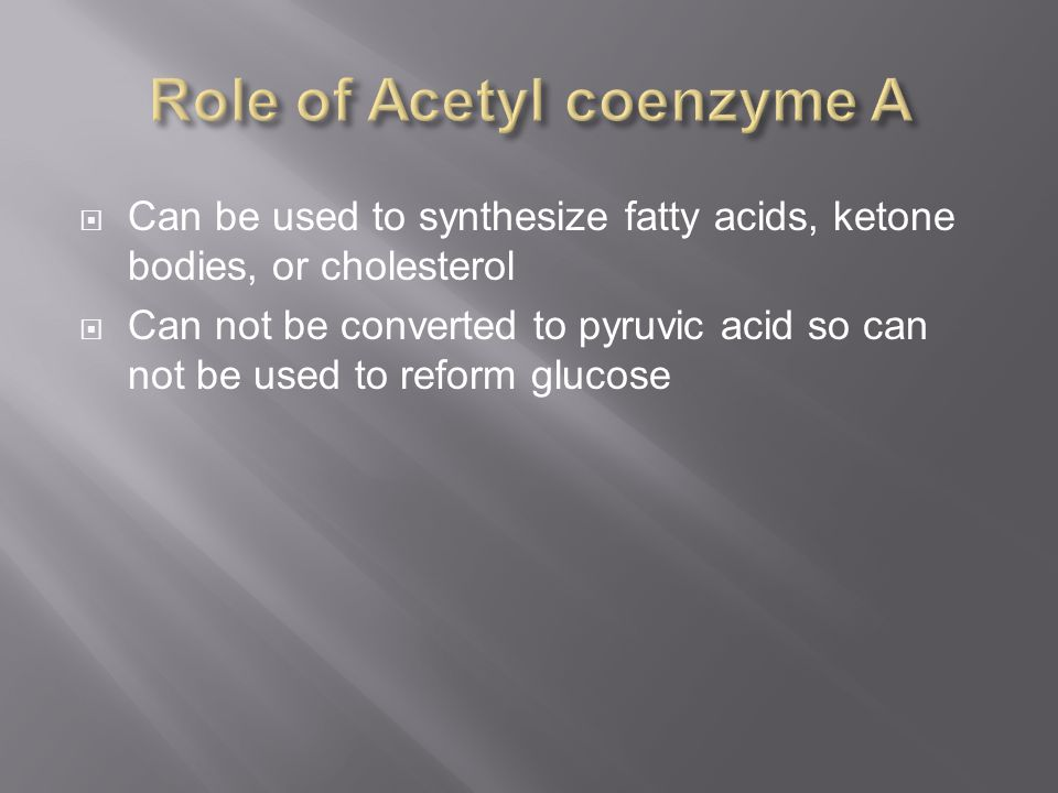 Role of Acetyl coenzyme A