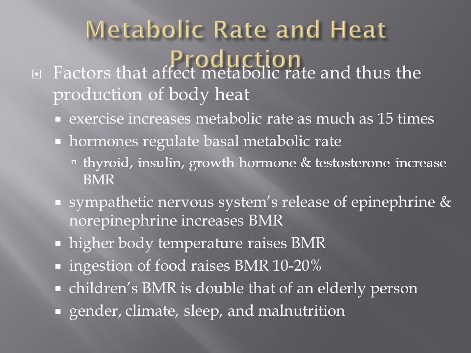 Metabolic Rate and Heat Production