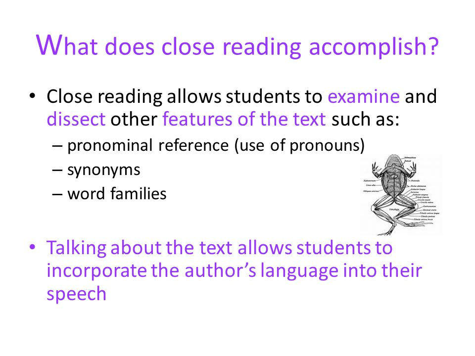 What does close reading accomplish