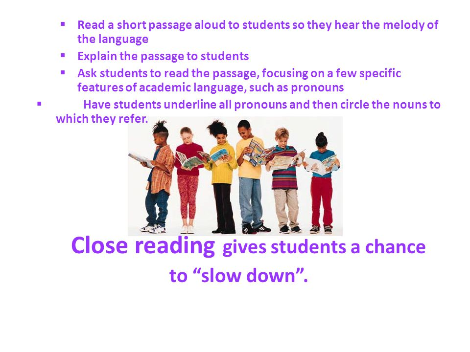 Close reading gives students a chance