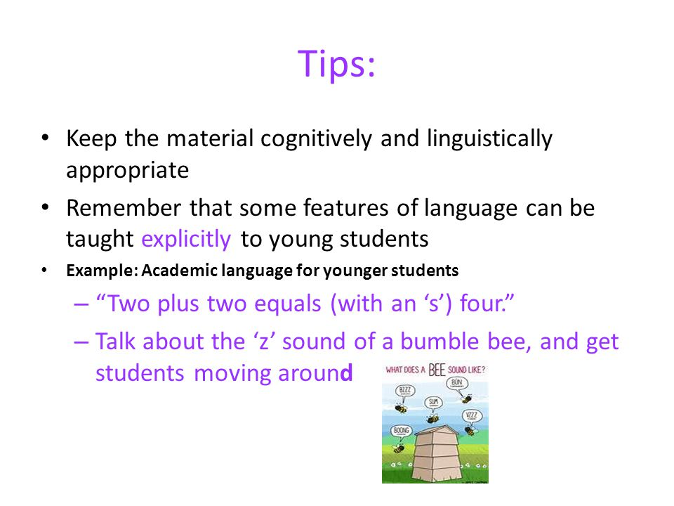 Tips: Keep the material cognitively and linguistically appropriate
