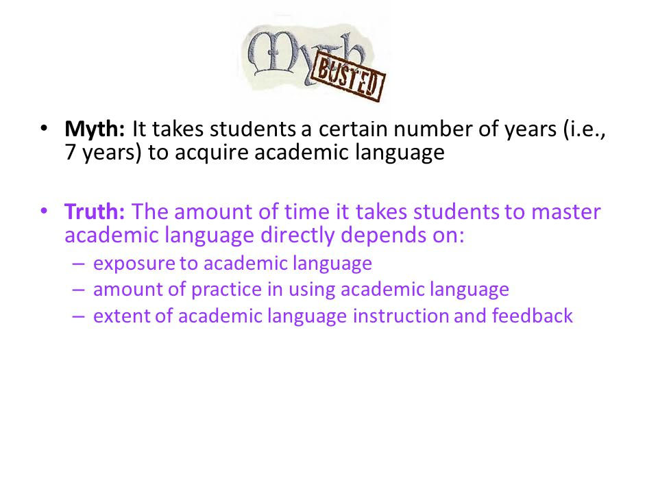 Myth: It takes students a certain number of years (i. e