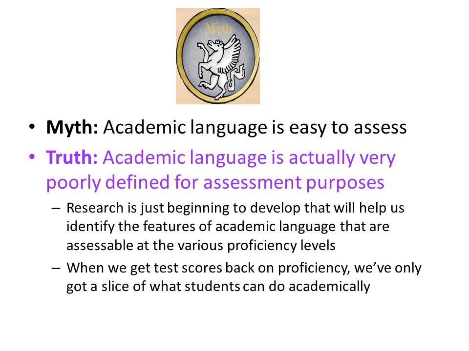 Myth: Academic language is easy to assess