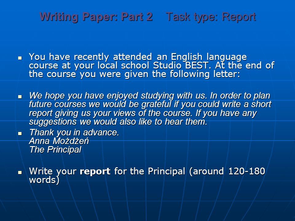 Writing Paper: Part 2 Task type: Report