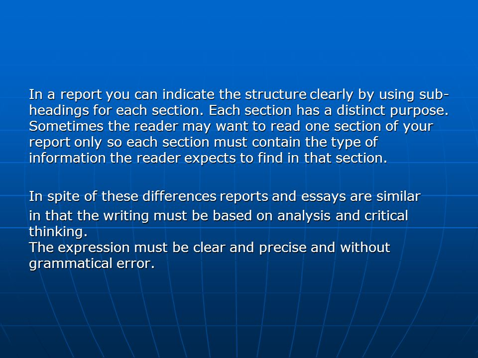 In a report you can indicate the structure clearly by using sub-headings for each section.