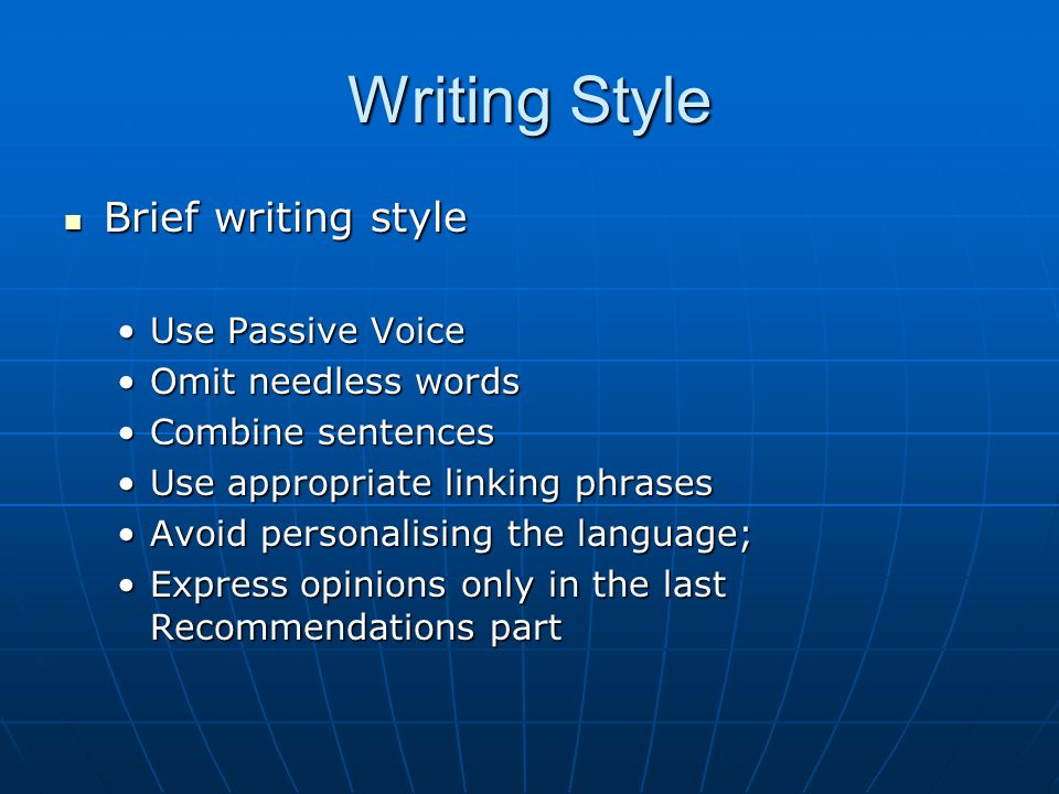 Writing Style Brief writing style Use Passive Voice