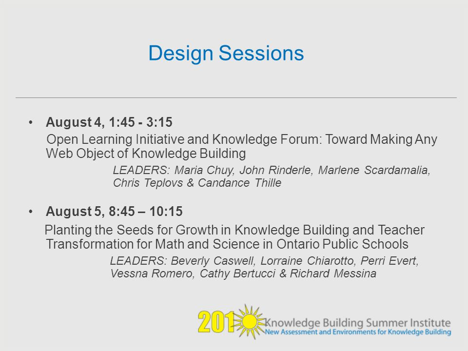 Design Sessions August 4, 1:45 - 3:15. Open Learning Initiative and Knowledge Forum: Toward Making Any Web Object of Knowledge Building.