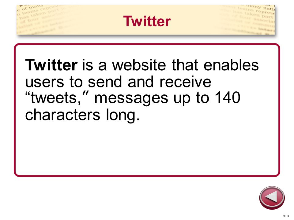 Twitter Twitter is a website that enables users to send and receive tweets, messages up to 140 characters long.