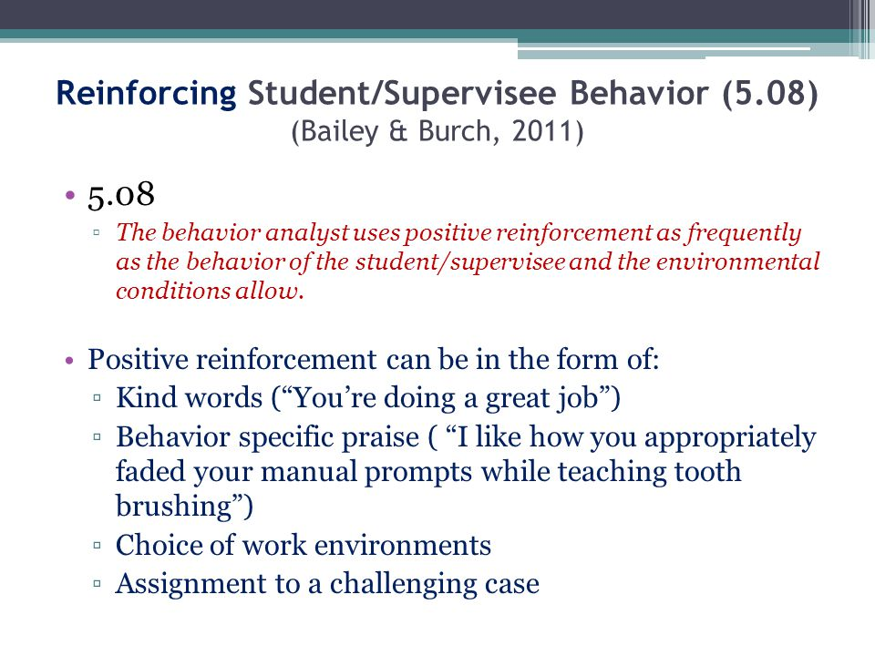Reinforcing Student/Supervisee Behavior (5.08) (Bailey & Burch, 2011)
