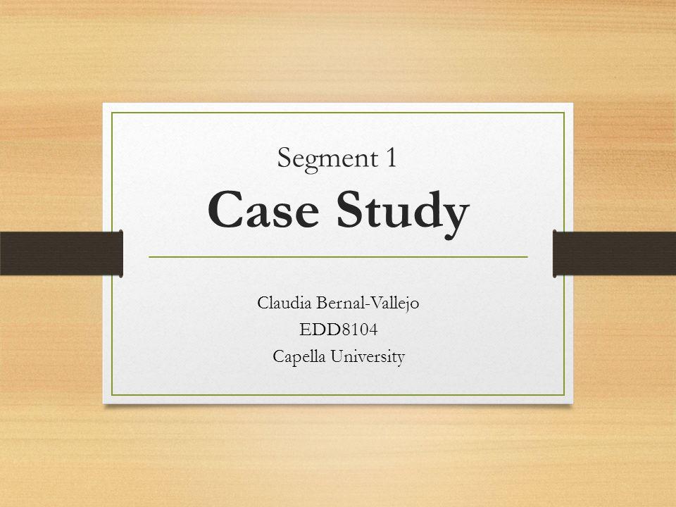 Claudia Bernal-Vallejo EDD8104 Capella University