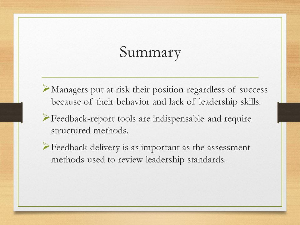 Summary Managers put at risk their position regardless of success because of their behavior and lack of leadership skills.
