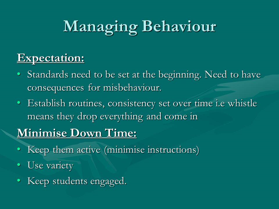 Managing Behaviour Expectation: Minimise Down Time: