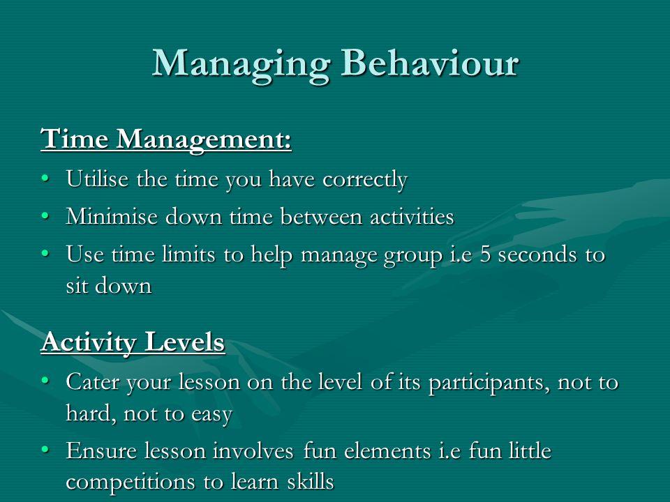 Managing Behaviour Time Management: Activity Levels