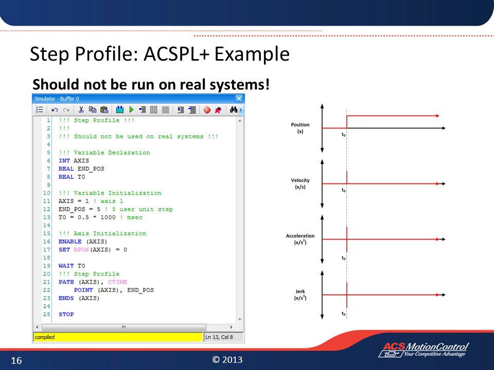 Step Profile: ACSPL+ Example