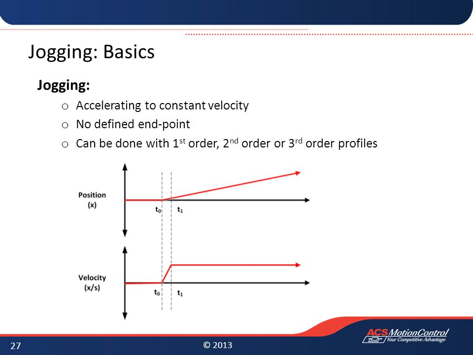 Jogging: Basics Jogging: Accelerating to constant velocity
