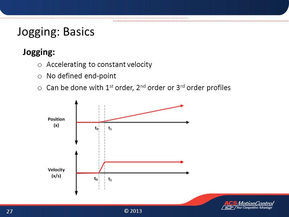 Jogging: Basics Jogging: Accelerating to constant velocity