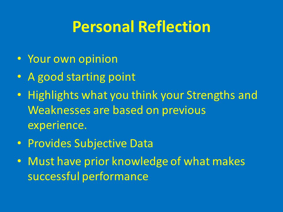 Personal Reflection Your own opinion A good starting point