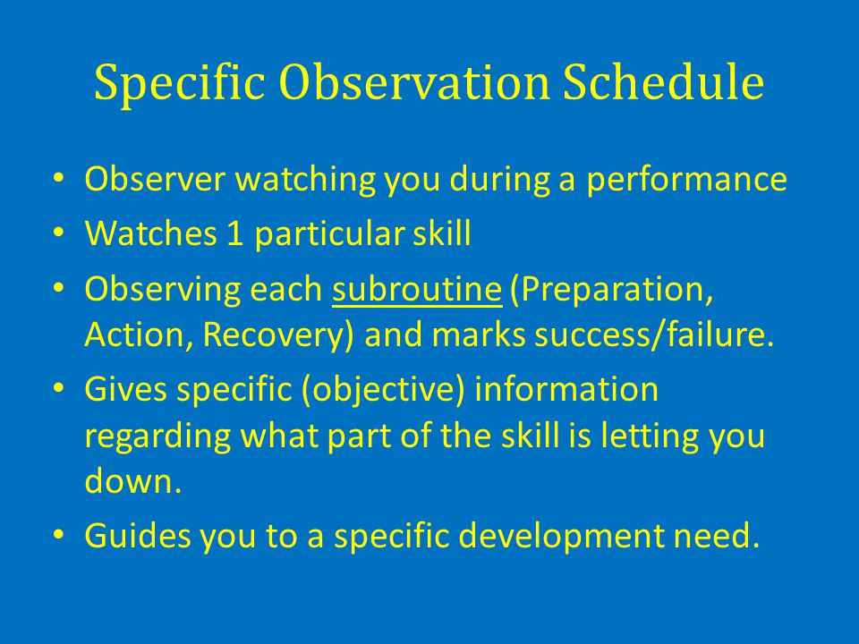 Specific Observation Schedule