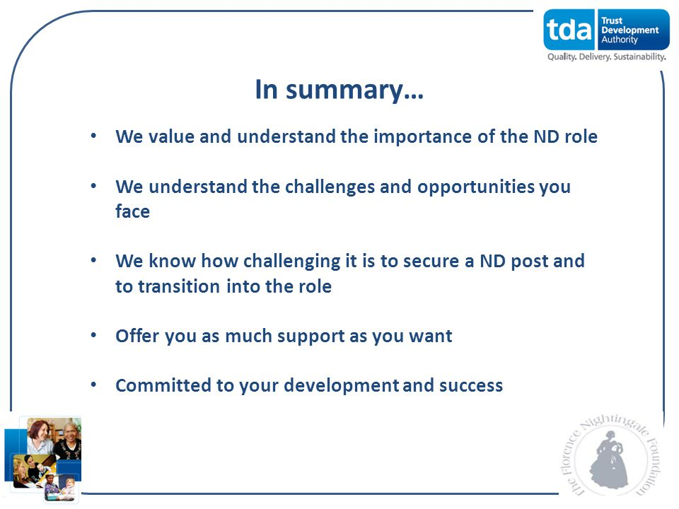 In summary… We value and understand the importance of the ND role
