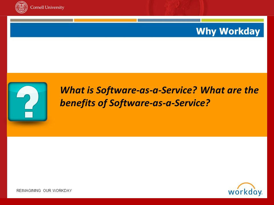 Why Workday What is Software-as-a-Service What are the benefits of Software-as-a-Service