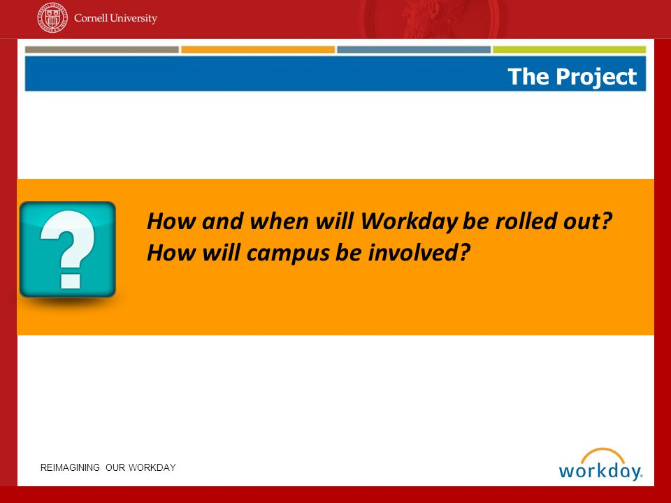 How and when will Workday be rolled out How will campus be involved