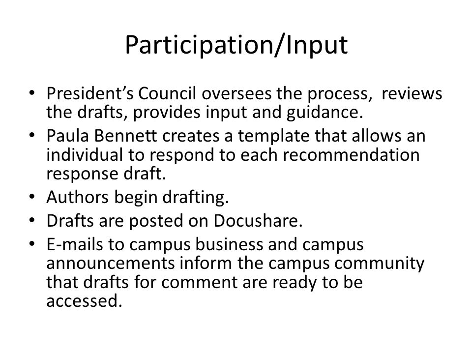 Participation/Input President's Council oversees the process, reviews the drafts, provides input and guidance.