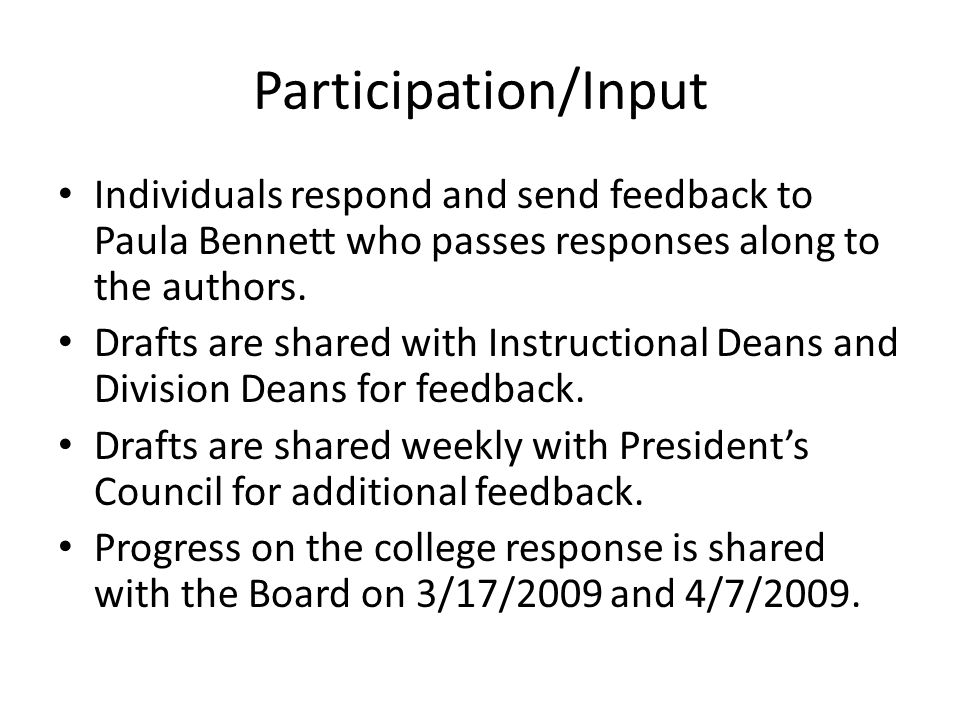 Participation/Input Individuals respond and send feedback to Paula Bennett who passes responses along to the authors.