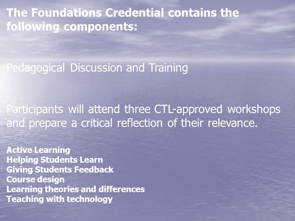 The Foundations Credential contains the following components: