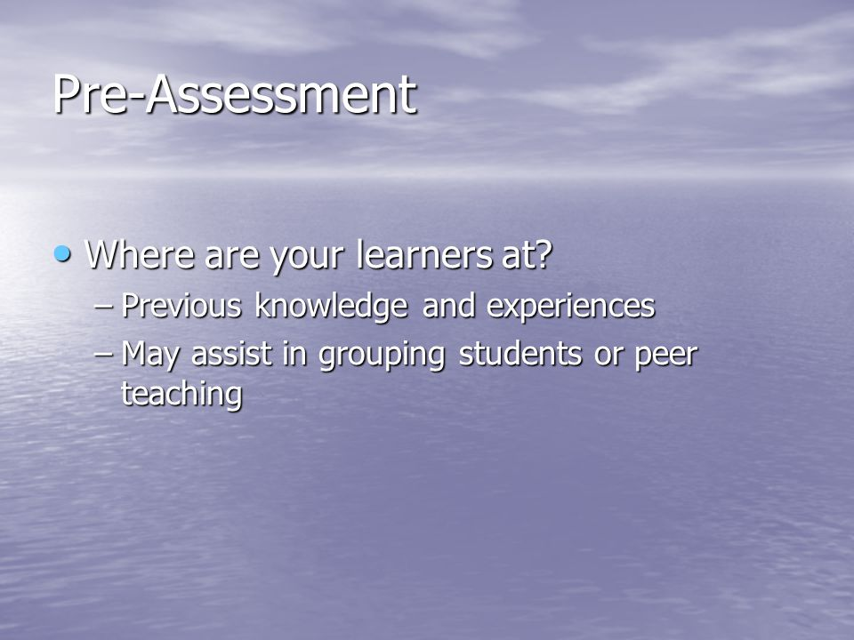 Pre-Assessment Where are your learners at