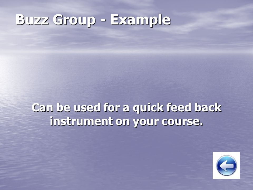 Can be used for a quick feed back instrument on your course.