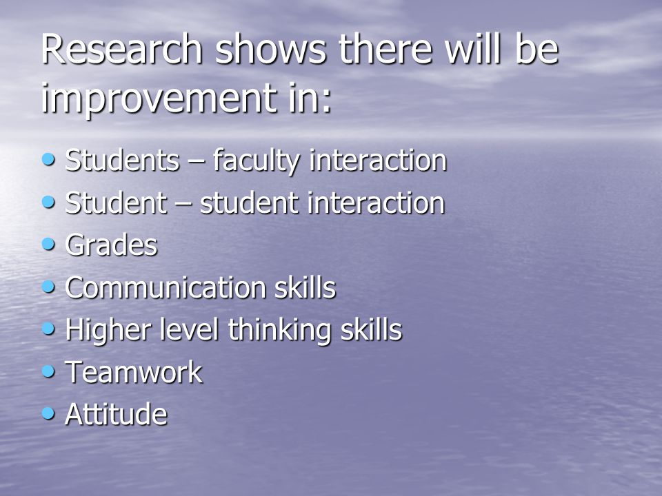 Research shows there will be improvement in:
