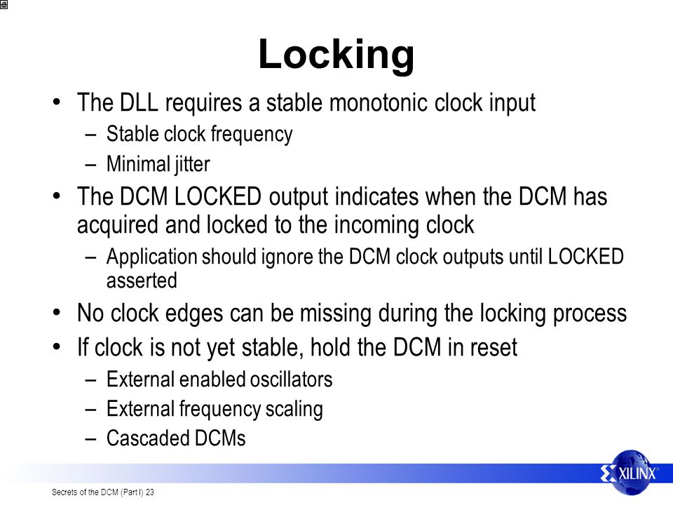 Locking The DLL requires a stable monotonic clock input