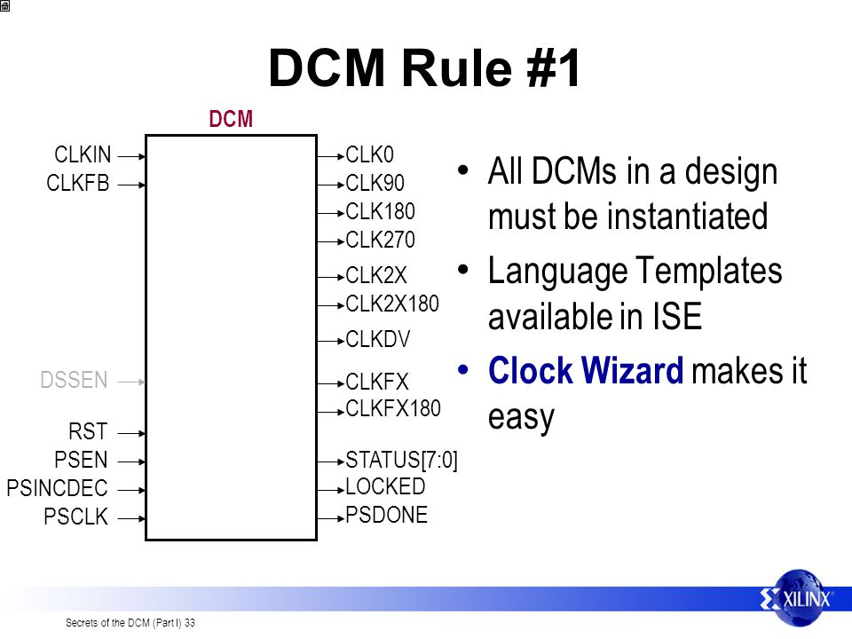 DCM Rule #1 All DCMs in a design must be instantiated
